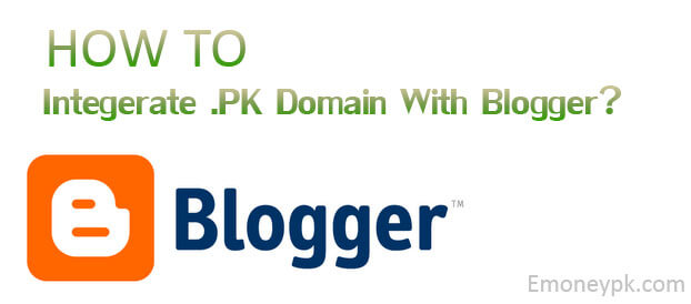 How To Integrate .PK Domain with Blogger